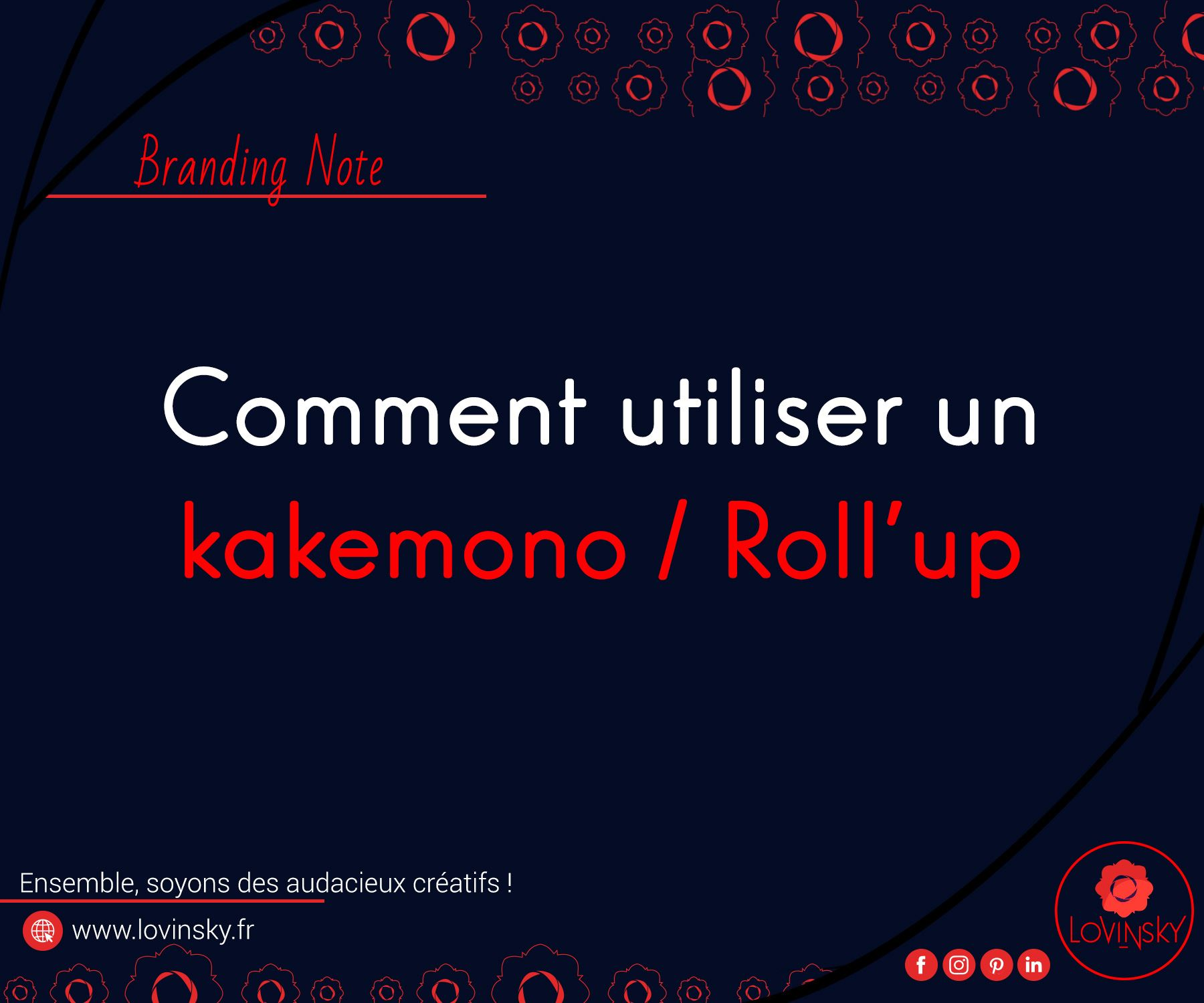 comment utiliser un kakemono Roll'up graphiste nantes lovinsky